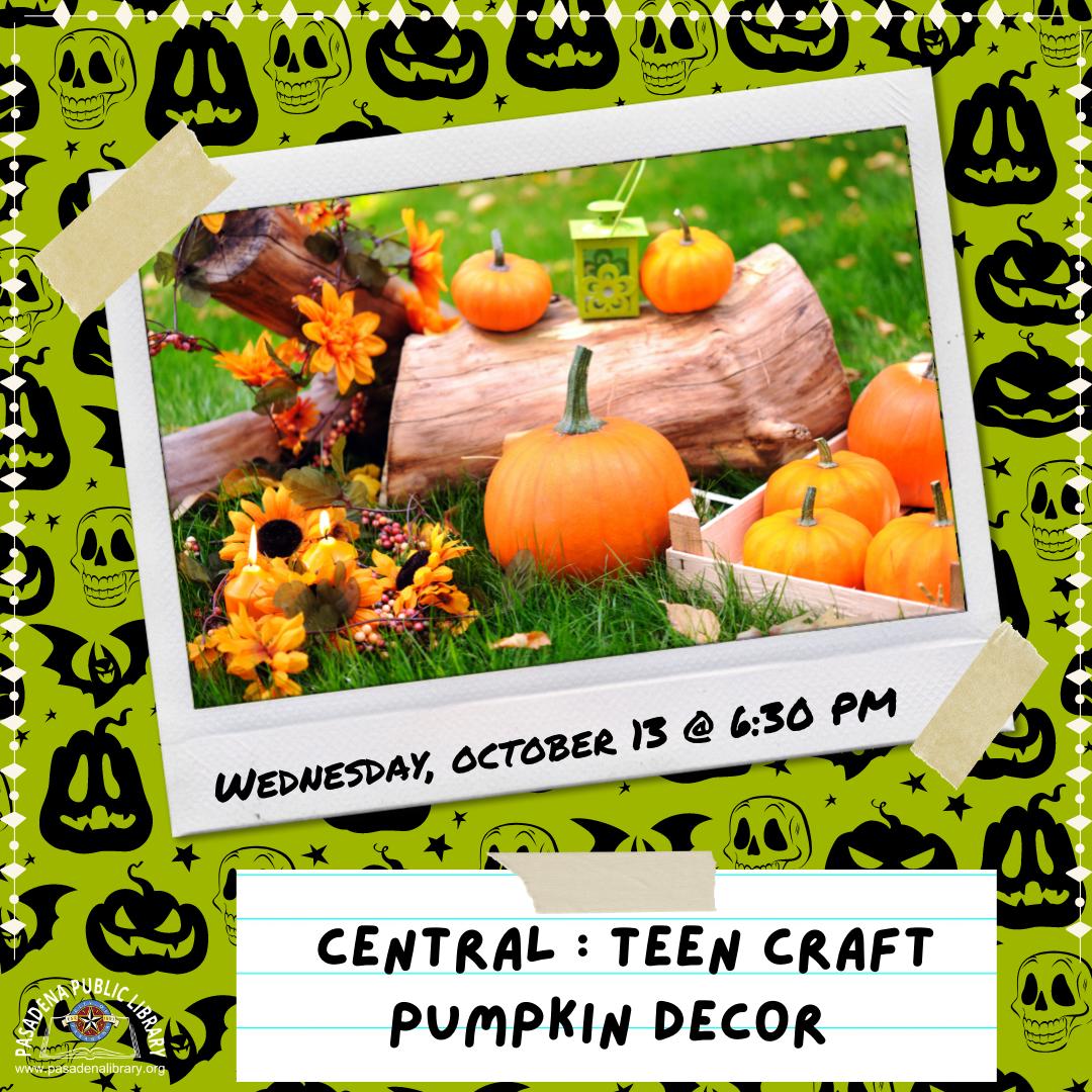 Central: Teen DIY Pumpkin Decorating Demo 10.13.21 at 6:30 PM
