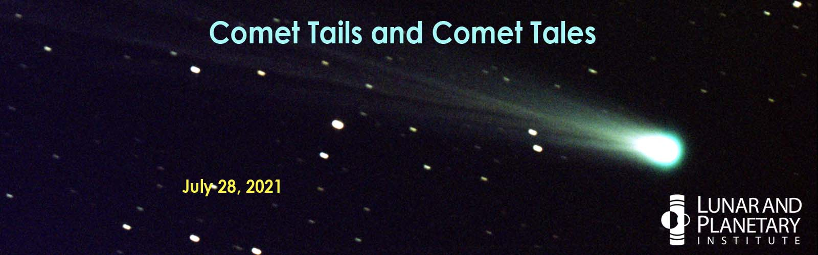 Don't miss our Virtual Kids Program: Comet Tails and Comet Tales presented by the Lunar and Planetary Institute!