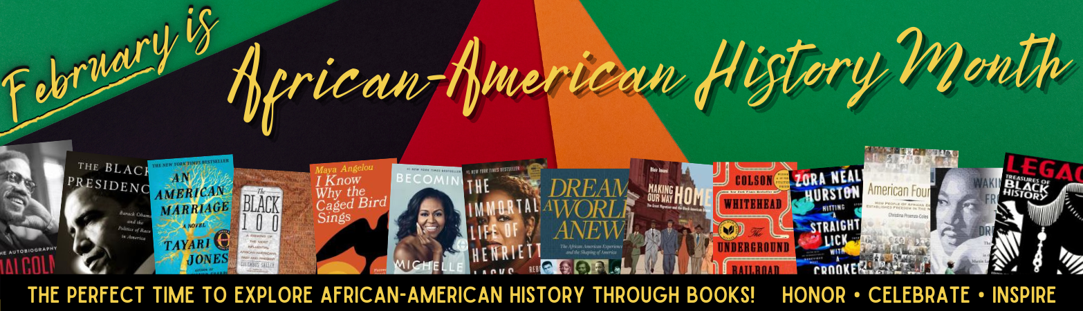 February is African-American History Month, the perfect time to explore African-American History through Books!