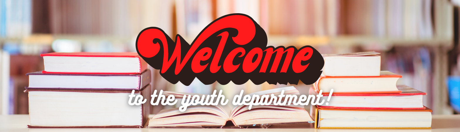Welcome to the Youth Dept.
