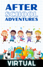 Virtual After School Adventures - Thursdays at 4PM!